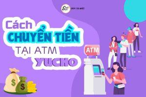 chuyển tiền qua yucho atm