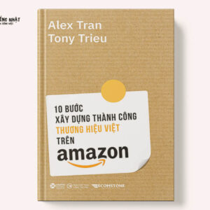 10 Bước Xây Dựng Thành Công Thương Hiệu Việt Trên Amazon